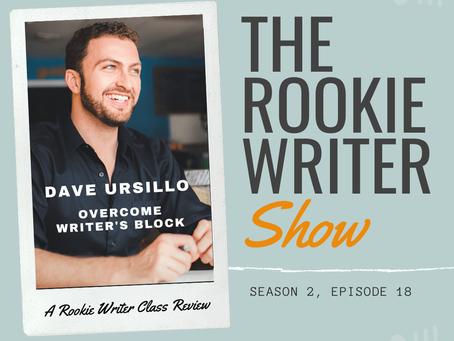 S2/E18: Overcome Writer's Block by Dave Ursillo