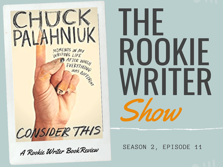 S2/E11: Consider This: Moments in My Writing Life After Which Everything Was Different by Chuck Pala