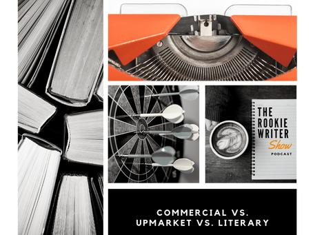 Episode 010 | Commercial vs. Upmarket vs. Literary