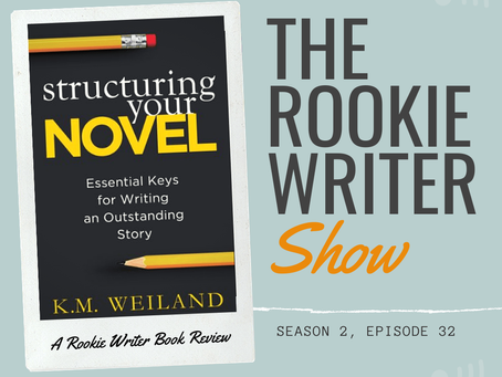 S2/E32: Structuring Your Novel by K.M. Weiland