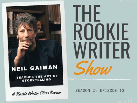 S2/E12: Neil Gaiman Teaches the Art of Storytelling (MasterClass)