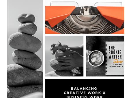Episode 034   Balancing Creative and Business Writing Work
