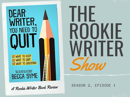 S2/E1: Dear Writer, You Need to Quit by Becca Syme