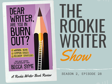 S2/E28: Dear Writer, Are You in Burnout? by Becca Syme