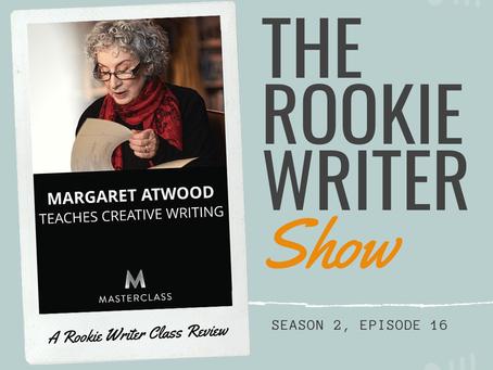 S2/E16: Margaret Atwood Teaches Creative Writing (MasterClass)