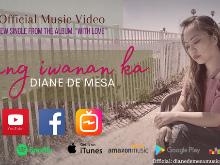 "Diane de Mesa releases New single, ""Kung Iwanan ka"" from ""With love"" album."