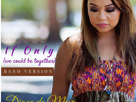 "Diane's new single, ""If only (we could be together) [BAND VERSION] is NOW AVAILABLE on iTun"