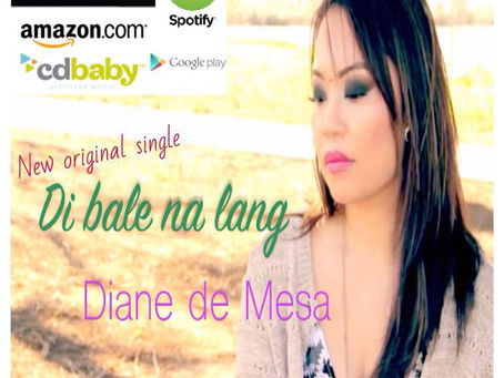 "Diane de Mesa's new single, ""Di bale na lang"" now available on iTunes, Spotify, and ot"