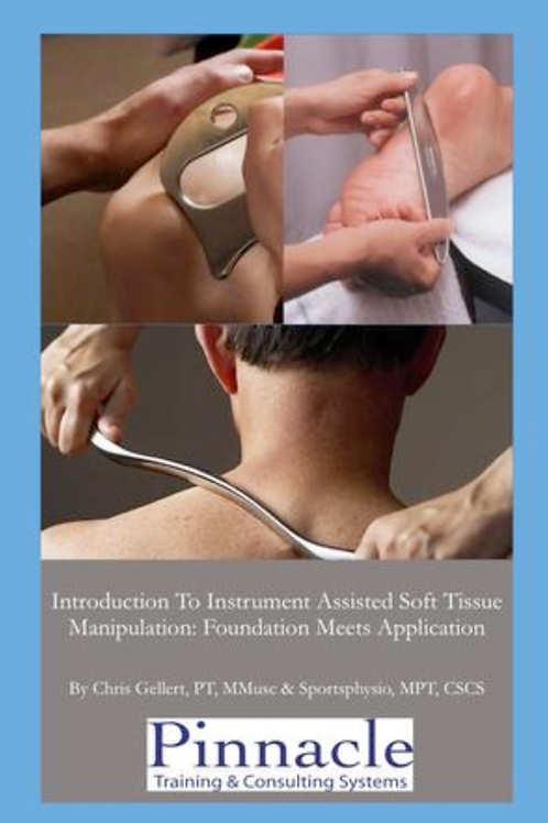 Instrument Assisted Soft Tissue Manipulation For PTs & PTAs 12  CEUs