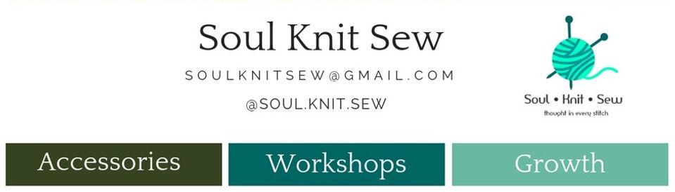 Soul Knit Sew; Accessories, Workshops, Growth and Midful Knitting
