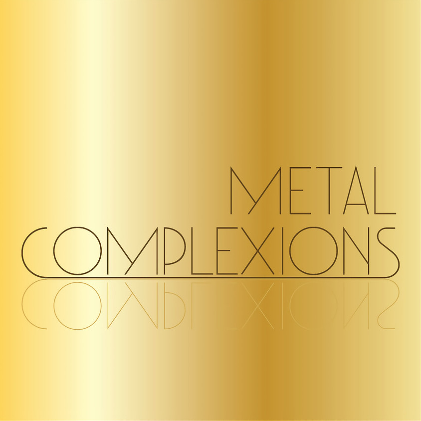 """Call for Entries: """"Metal Complexions"""" Exhibition"""
