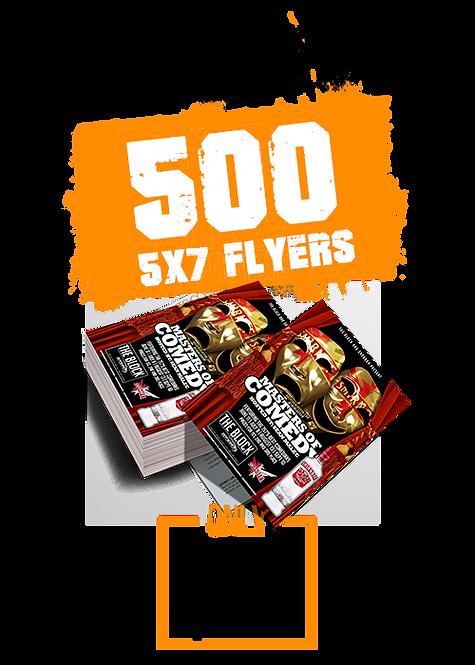 500 5x7 FLYERS