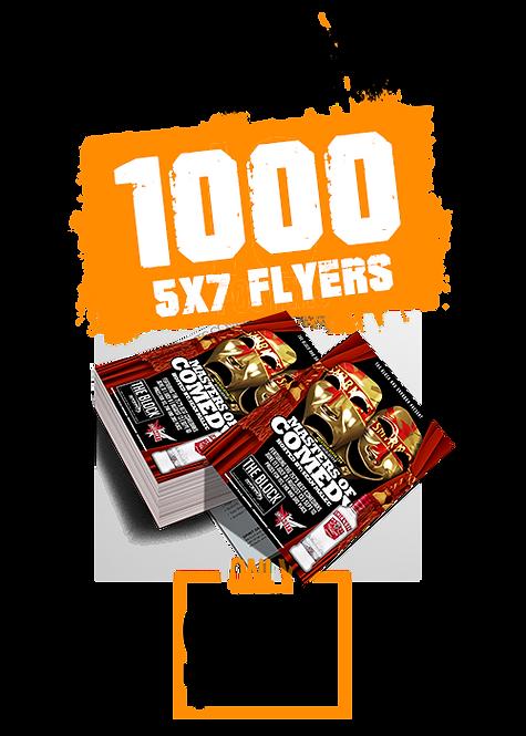 1000 5x7 FLYERS