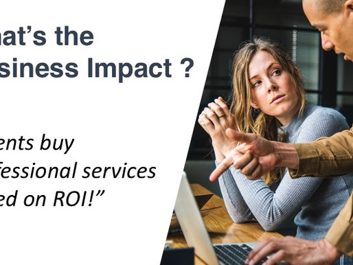 13 - What's the Business Impact ?