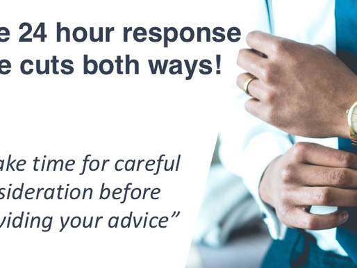 21 - The 24 hour response rule cuts both ways !