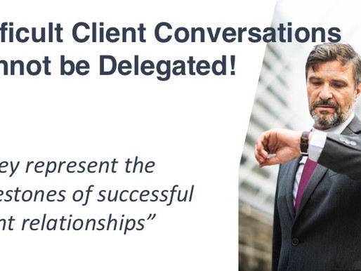 22 - Difficult Client Conversations cannot be Delegated !