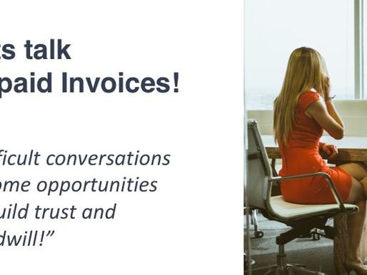 11 - Let's Talk Unpaid Invoices !