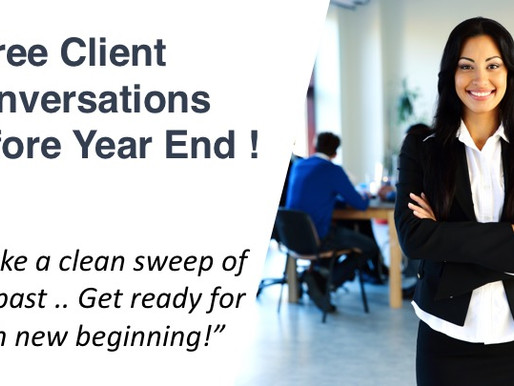 12 - Three Client Conversations before Year End !