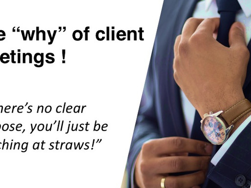 """10 - The """"Why"""" of Client Meetings !"""