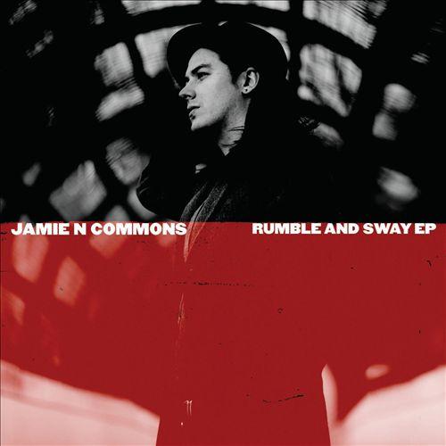 Jamie+N+Commons_Rumble+And+Sway