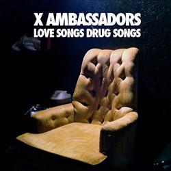 X+Ambassadors_Love+Songs+Drug+Songs