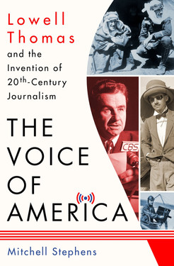 Book Review - The Voice of America Lowell Thomas and the Invention of 20th-Century Journalism