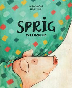 OFF THE SHELF | Book Review: Sprig, the Rescue Pig