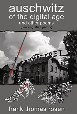auschwitz of the digital age and other poems (new cognitive poetry) by FTR