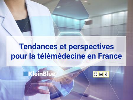 Tendances et perspectives pour la télémédecine en France