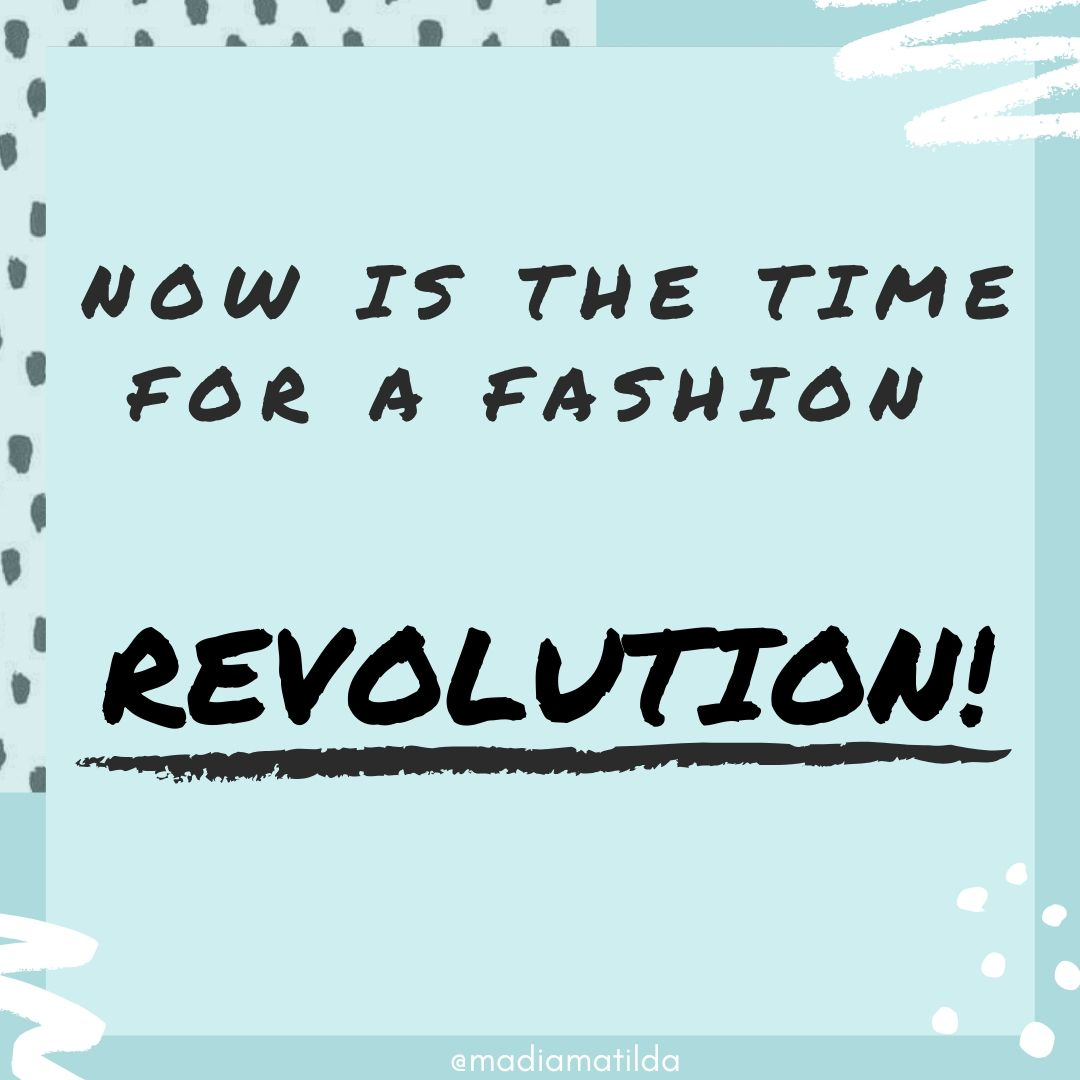 Now is time for a fashion revoloution -