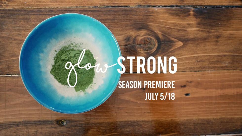 glowSTRONG Season Premiere Teaser