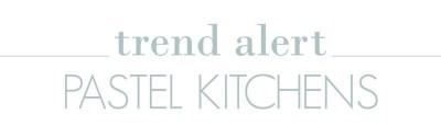 Trend Alert: Pastel Kitchens