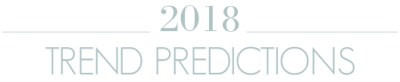 2018 Predictions: Upcoming Home Design Trends