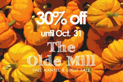 Industry Ed with Richard: Announcing The Olde Mill's Fall Mantel & Shelf Sale