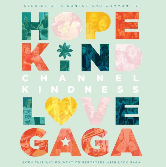 Channel Kindness by Lady Gaga