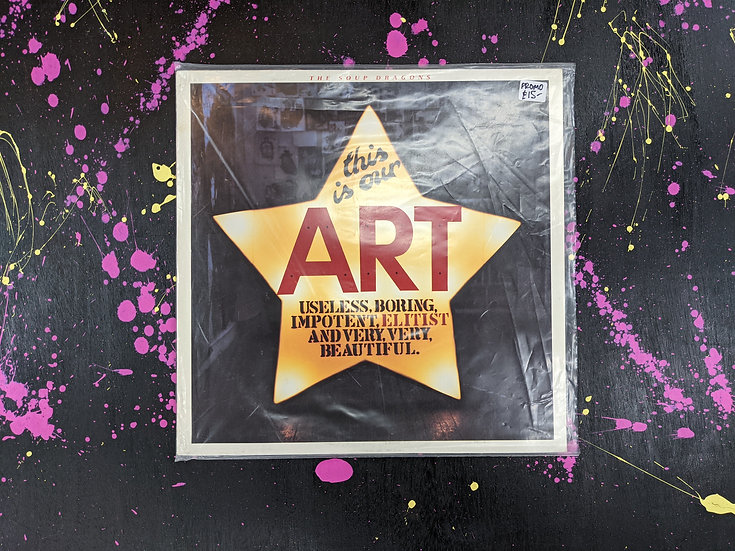 The Soup Dragons - This Is Our Art - Vinyl