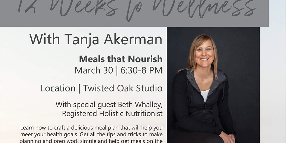 12 Weeks to Wellness: Meals that Nourish