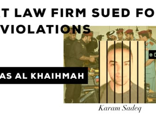 ​Law firm Dechert sued in London for human rights abuses in Ras Al Khaimah, UAE