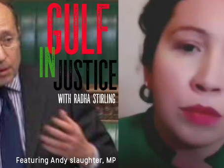 Andy Slaughter, MP slams UK government on the Gulf in Justice Podcast with Radha Stirling