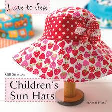 Love To Sew Childrens Sun Hats