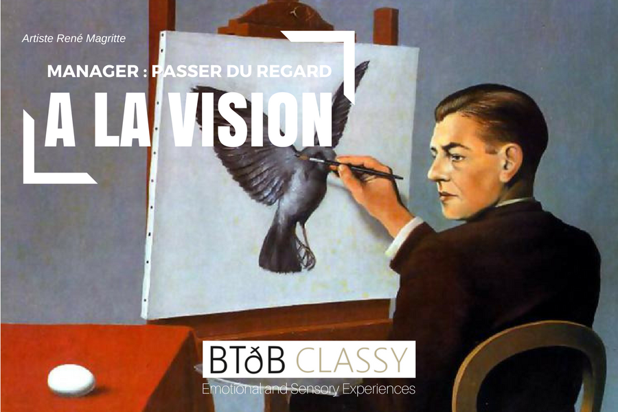Manager : passer du regard à la vision