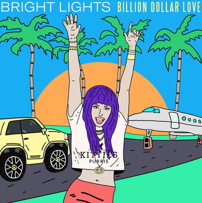 Bright Lights - Billion Dollar Love