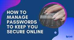 How_to_Manage_Passwords_to_Keep_You_Secu