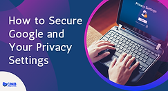 How_to_Secure_Google_and_Your_Privacy_Se