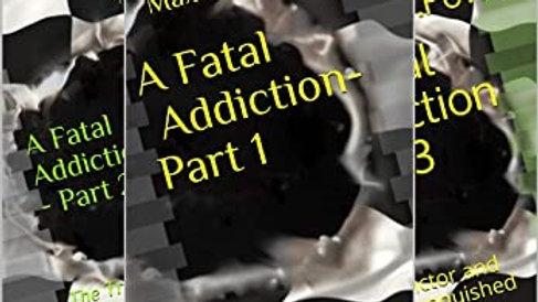 A Fatal Addiction - Whole series