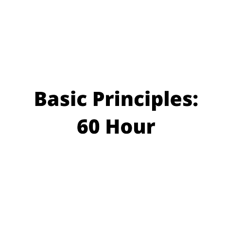 Basic Principles: 60 Hour