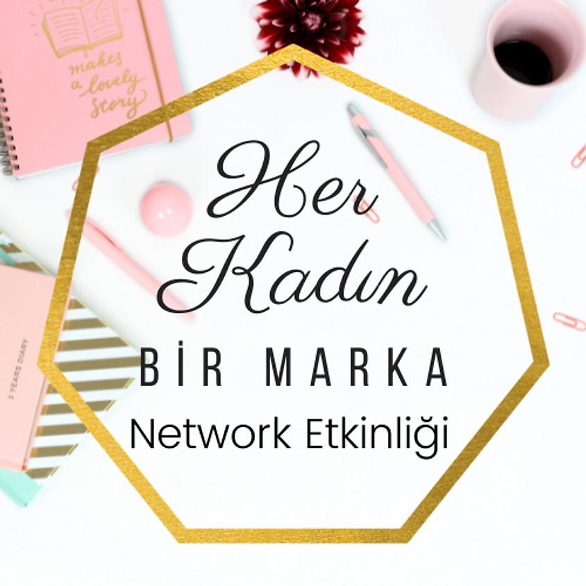 Her Kadın Bir Marka Network Etkinliği