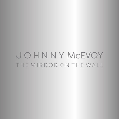Johnny McEvoy - The Mirror On The Wall