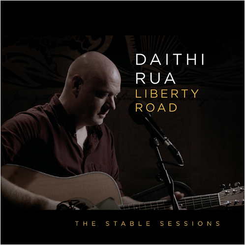 Daithi Rua – Liberty Road The Stable Session