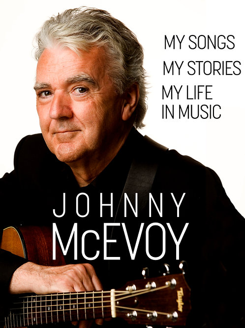 Johnny McEvoy Book- My Songs, My Stories, My life in music